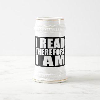 Lectura divertida de la cita: Me leí por lo tanto Jarra De Cerveza