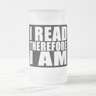 Lectura divertida de la cita: Me leí por lo tanto Taza De Cristal