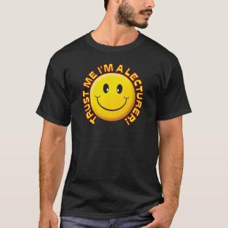 Lecturer Trust Me Smile T-Shirt