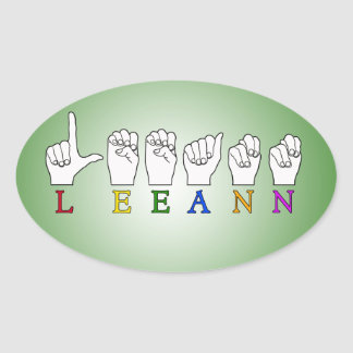 LEEANN LEE ANN FINGER SPELLED ASL SIGN NAME OVAL STICKER
