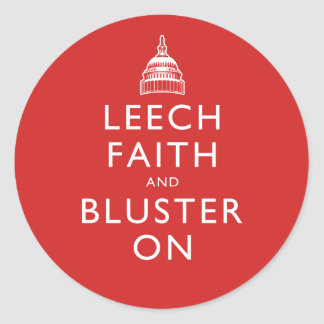 Leech Faith and Bluster On Classic Round Sticker