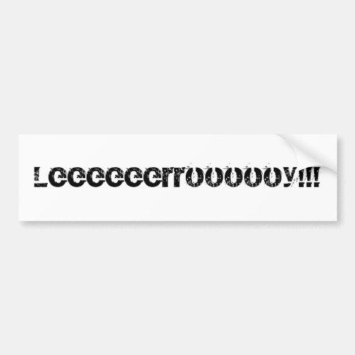 Leeeeeerroooooy!!! Car Bumper Sticker