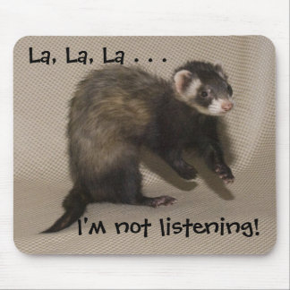 Leeloo, La, La, La . . . , I'm not listening! Mouse Pad