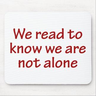 Leemos para saber que no somos solos tapetes de ratón