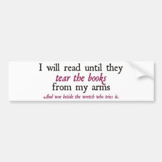 Leeré hasta que rasguen los libros de mis brazos pegatina de parachoque