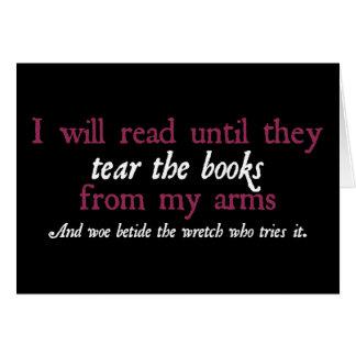Leeré hasta que rasguen los libros de mis brazos tarjeta de felicitación