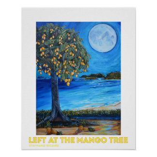 Left At The Mango Tree Poster