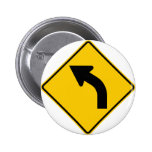 Left Curve Ahead Highway Sign Pinback Button