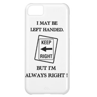 LEFT HANDED IS RIGHT iPhone 5C COVER