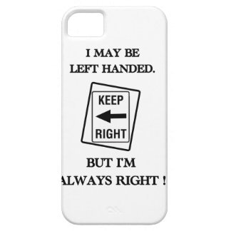 LEFT HANDED IS RIGHT iPhone SE/5/5s CASE