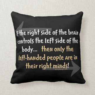 Left-handed people Funny Quote Throw Pillow