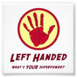 Left Handed Super Power Photo Print