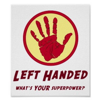 Left Handed Super Power Posters
