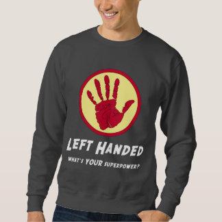 Left Handed Super Power Pullover Sweatshirt