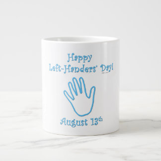 Left Hander's Day Extra Large Mug