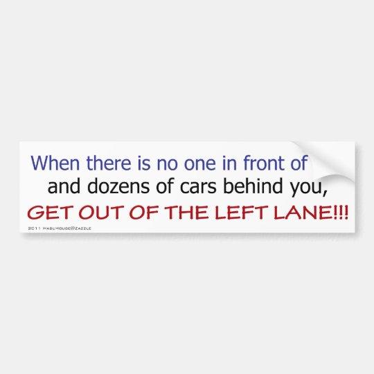 Left Lane Bumper Sticker #1