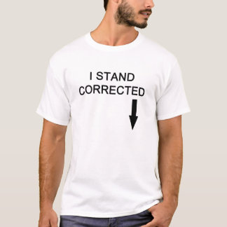 Left leg amputee I Stand Corrected white Tshirt