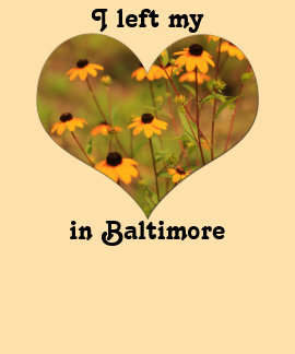 Left My Heart Baltimore Maryland Black-Eyed Susan Tees