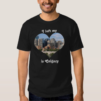 Left My Heart Calgary City Skyline Alberta Canada Tee Shirt