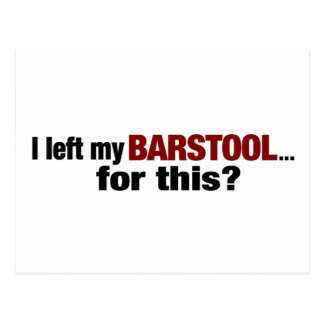 Left The Barstool For This? Postcard