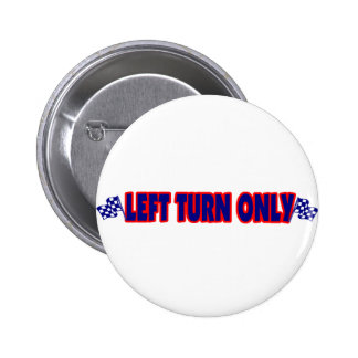 Left Turn Only Pinback Button