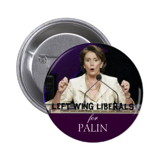 LEFT WING LIBERALS for PALIN Buttons