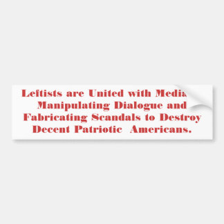 Leftists are United with Media in  Manipulating... Bumper Sticker