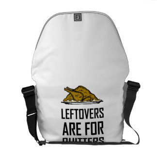 Leftovers Are For Quitters Messenger Bag