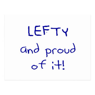 Lefty and Proud of it! In Blue text Post Card