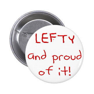 Lefty and Proud of it! In Red text Pinback Buttons