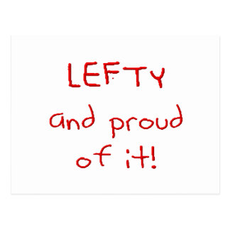 Lefty and Proud of it! In Red text Postcards