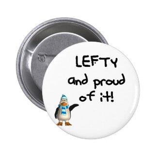 Lefty and Proud of it! Left handed funny sayings Pinback Button