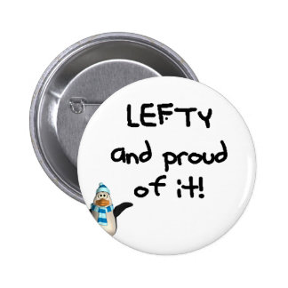 Lefty and Proud of it! With penguin, black writing Pins