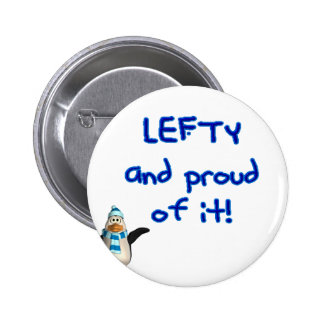 Lefty and Proud of it! With Penguin, blue writing Pinback Buttons
