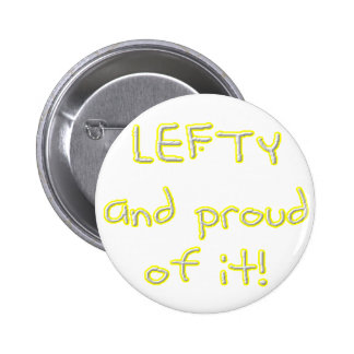 Lefty and Proud of it! Yellow and white text Pins