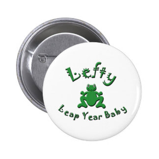 Lefty Leap Year Baby 2 Inch Round Button