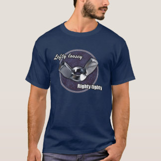 Lefty Loosey, Righty Tighty wingnut t-shirt