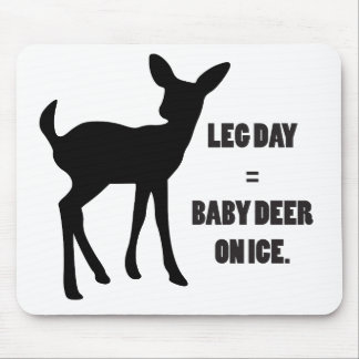 Leg Day = Baby Deer on Ice Mouse Pad