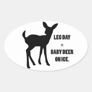 Leg Day = Baby Deer on Ice Oval Sticker