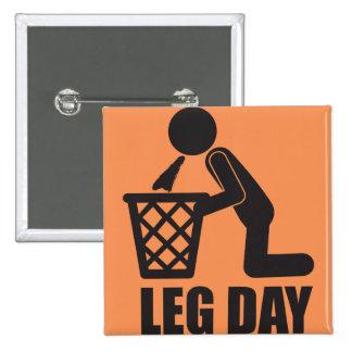 Leg Day - Bodybuilding Workout - Puke Pinback Button