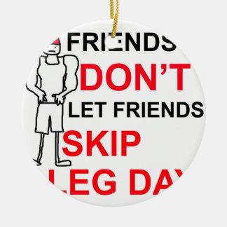 LEG DAY copy.png Ceramic Ornament