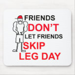 LEG DAY copy.png Mouse Pad