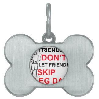 LEG DAY copy.png Pet ID Tags