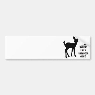 Leg Day's Got Me Walkin' Like A Baby Deer On Ice Bumper Sticker