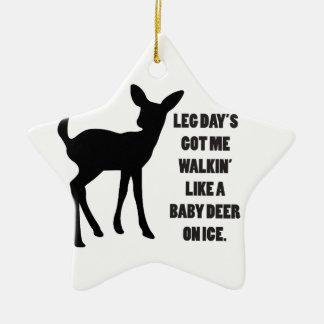 Leg Day's Got Me Walkin' Like A Baby Deer On Ice Ceramic Ornament