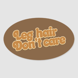 Leg hair don't care oval sticker