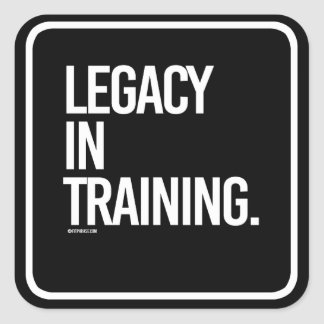 Legacy in Training -   Training Fitness -.png Square Sticker