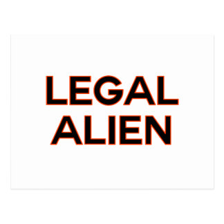 Legal Alien | Funny Immigration Reform Policy Postcard