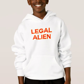 Legal Alien | Funny Take on Immigration Reform Hoodie