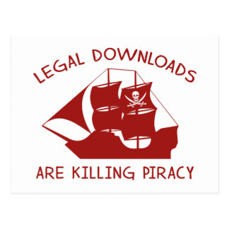 Legal Downloads Are Killing Piracy Postcard
